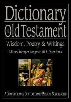 Dictionary of the Old Testament Wisdom, Poetry, and Writings (IVP Bible Dictionary)