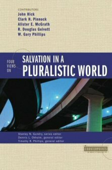 Four Views on Salvation in a Pluralistic World (Counterpoints)