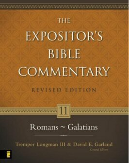 The Expositor's Bible Commentary, Volume 11: Romans–Galatians (Revised Edition) (REBC)