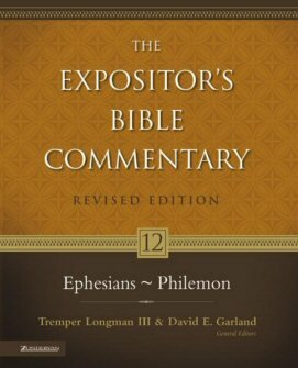 The Expositor's Bible Commentary, Volume 12: Ephesians–Philemon (Revised Edition) (REBC)