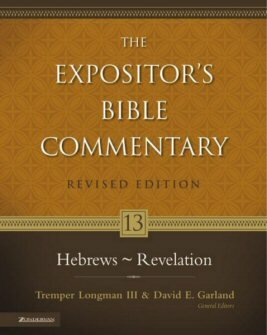 The Expositor's Bible Commentary, Volume 13: Hebrews–Revelation (Revised Edition) (REBC)