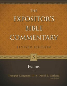 The Expositor's Bible Commentary, Revised Edition, Volume 5: Psalms (REBC)