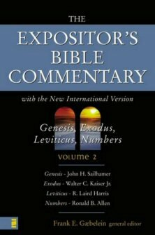 The Expositor's Bible Commentary, Volume 2: Genesis, Exodus, Leviticus, Numbers (EBC)