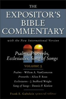 Psalms, Proverbs, Ecclesiastes, Song of Songs (The Expositor's Bible Commentary, Volume 5 | EBC)