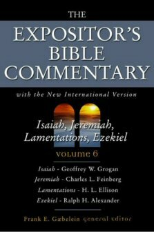 The Expositor's Bible Commentary, Volume 6: Isaiah, Jeremiah, Lamentations, Ezekiel (EBC)