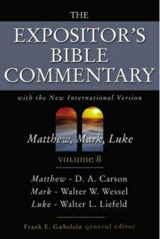 The Expositor's Bible Commentary, Volume 8: Matthew, Mark, Luke (EBC)
