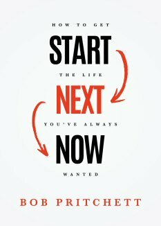 Start Next Now: How to Get the Life You've Always Wanted (with audio)