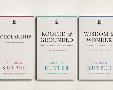 Excerpts from the Abraham Kuyper Collected Works in Public Theology (3 vols.)