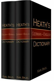 Heath's German and English Dictionary (2 vols.)