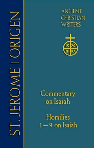 St. Jerome-Origen: Commentary on Isaiah, Origen Homilies 1–9 on Isaiah