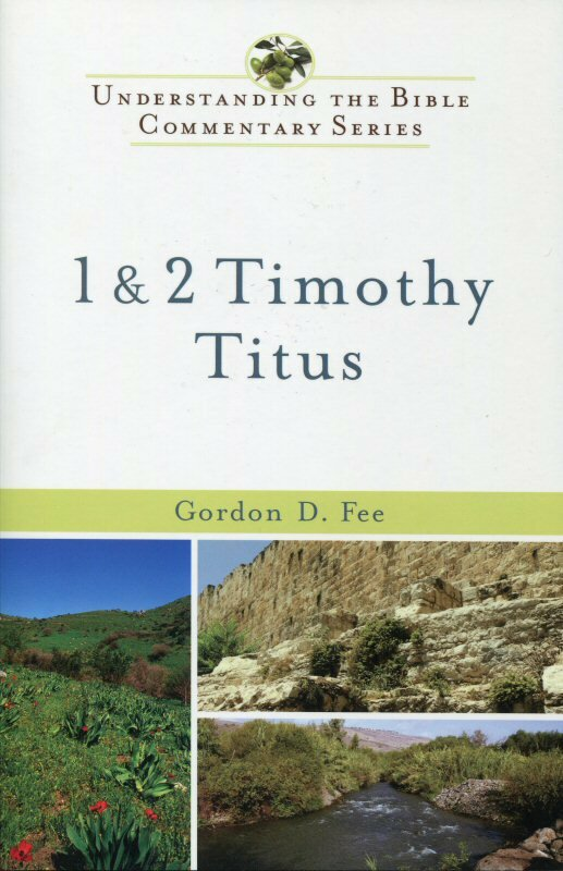 1 and 2 Timothy, Titus (Understanding the Bible Commentary | UBC)