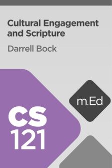 Mobile Ed: CS121 Cultural Engagement and Scripture (4 hour course)