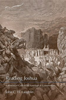 Reading Joshua: A Historical-Critical/Archaeological Commentary