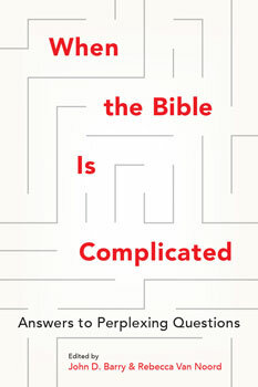 When the Bible is Complicated: Answers to Perplexing Questions