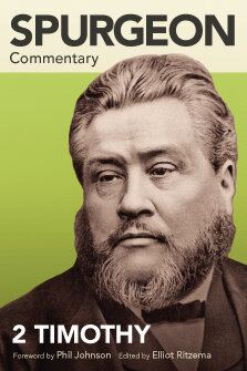 Spurgeon Commentary: 2 Timothy