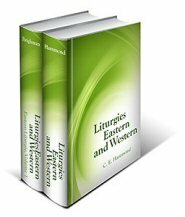 Liturgies Eastern and Western Collection (2 vols.)