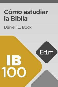 Ed. Móvil: IB100 Cómo estudiar la Biblia