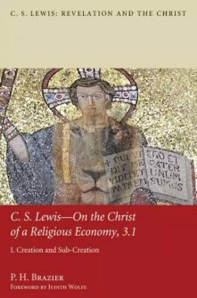 C.S. Lewis—On the Christ of a Religious Economy, 3.1: Creation and Sub-Creation