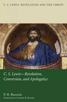 C.S. Lewis: Revelation, Conversion, and Apologetics