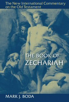 The Book of Zechariah (The New International Commentary on the Old Testament | NICOT)