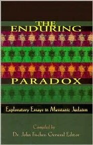 The Enduring Paradox: Exploratory Essays in Messianic Judaism