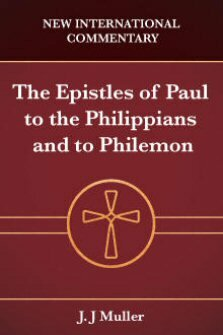 The Epistles of Paul to the Philippians and to Philemon (New International Commentary | NIC)