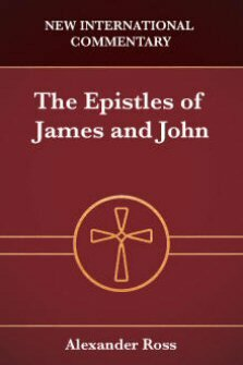 New International Commentary: The Epistles of James and John (NICNT)