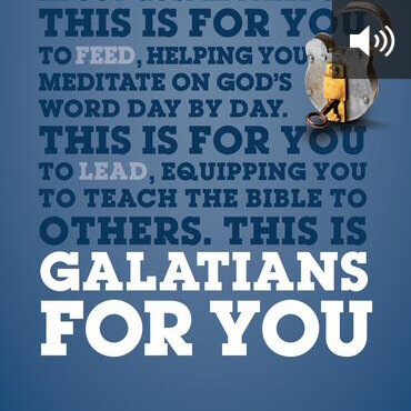 Galatians for You: For Reading, for Feeding, for Leading (audio)