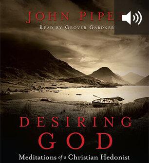Desiring God: Meditations of A Christian Hedonist (audio)