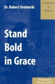 Stand Bold in Grace: An Exposition of Hebrews