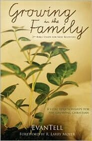 Growing in the Family: Eight Vital Relationships for the Growing Christian