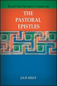 The Pastoral Epistles (Black's New Testament Commentary   BNTC)