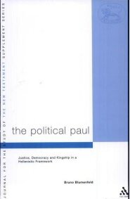 The Political Paul: Justice, Democracy and Kingship in a Hellenistic Framework
