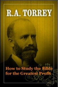 How to Study the Bible for the Greatest Profit