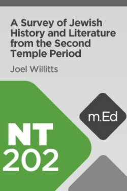 NT202 A Survey of Jewish History and Literature from the Second Temple Period