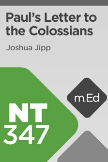 Mobile Ed: NT347 Book Study: Paul's Letter to the Colossians (4 hour course)