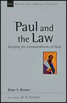 Paul and the Law: Keeping the Commandments of God (New Studies in Biblical Theology)