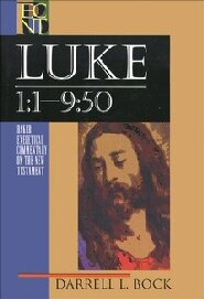 Luke 1:1-9:50 (Baker Exegetical Commentary on the New Testament | BECNT)