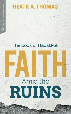 Faith Amid the Ruins: The Book of Habakkuk (Transformative Word)