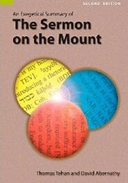 An Exegetical Summary of The Sermon on the Mount