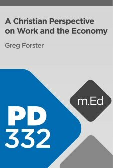 Mobile Ed: PD332 A Christian Perspective on Work and the Economy (7 hour course)