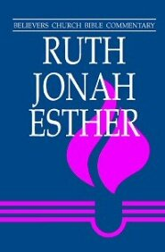 Believers Church Bible Commentary: Ruth, Jonah, Esther (BCBC)