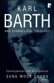 Karl Barth and Evangelical Theology: Convergences and Divergences