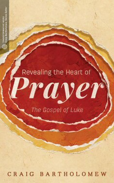 Revealing the Heart of Prayer: The Gospel of Luke (Transformative Word)