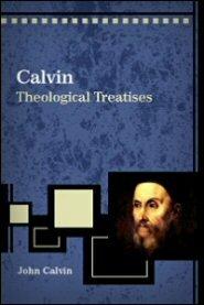 Calvin: Theological Treatises