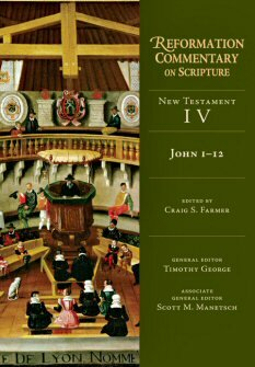 John 1-12 , NT vol. 4 (Reformation Commentary on Scripture | RCS)