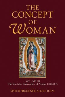 The Concept of Woman, volume III: The Search for Communion of Persons 1500-2015