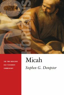 Micah (The Two Horizons Old Testament Commentary | THOTC)