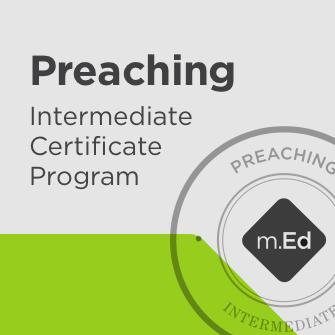 Preaching: Intermediate Certificate Program