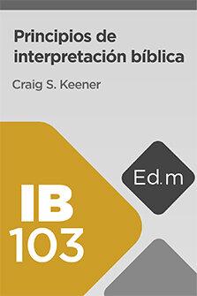 Ed. Móvil: IB103 Principios de interpretación bíblica
